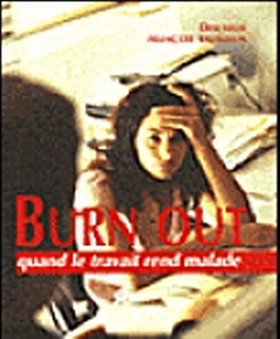 Burnout : quand le travail rend malade