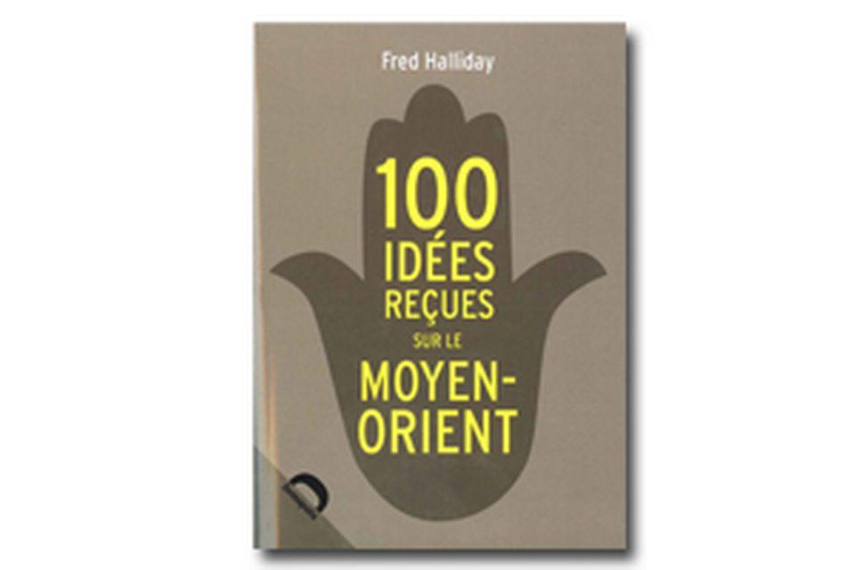 100 idées reçues sur le Moyen-Orient