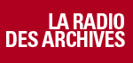 La radio des archives [RTS]