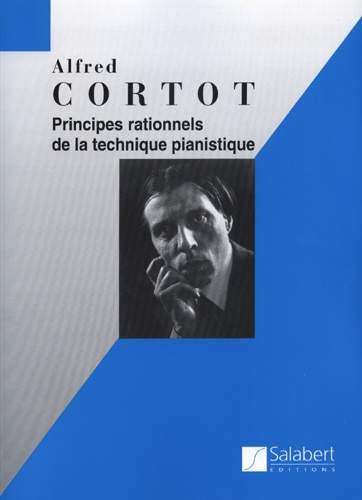 Alfred Cortot: Principes rationnels de la technique pianistique. Editions Salabert