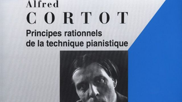 Alfred Cortot: Principes rationnels de la technique pianistique. Editions Salabert