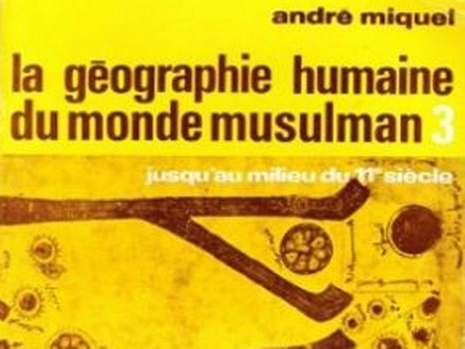 André Miquel: La géographie humaine du monde musulman jusqu'au milieu du 11e siècle (Editions Mouton)