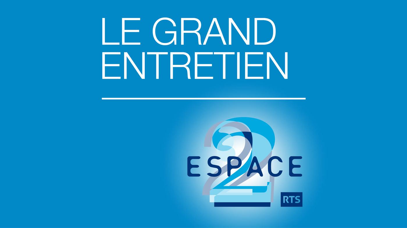 Le grand entretien - Espace 2