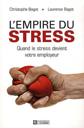 "Couverture de ""L'empire du stress"", de Christophe et Laurence Bagot"