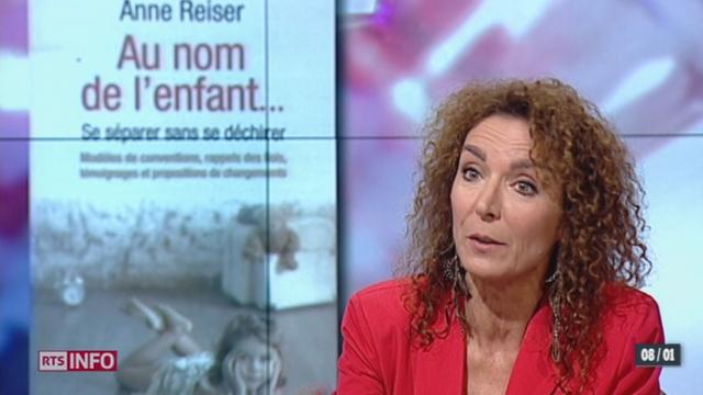 L'invitée: Me Anne Reiser, avocate spécialiste droit de la famille, dénonce le système actuel qui fait exploser les familles qui divorcent