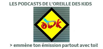 Les podcasts de l'Oreille des kids [RTS]