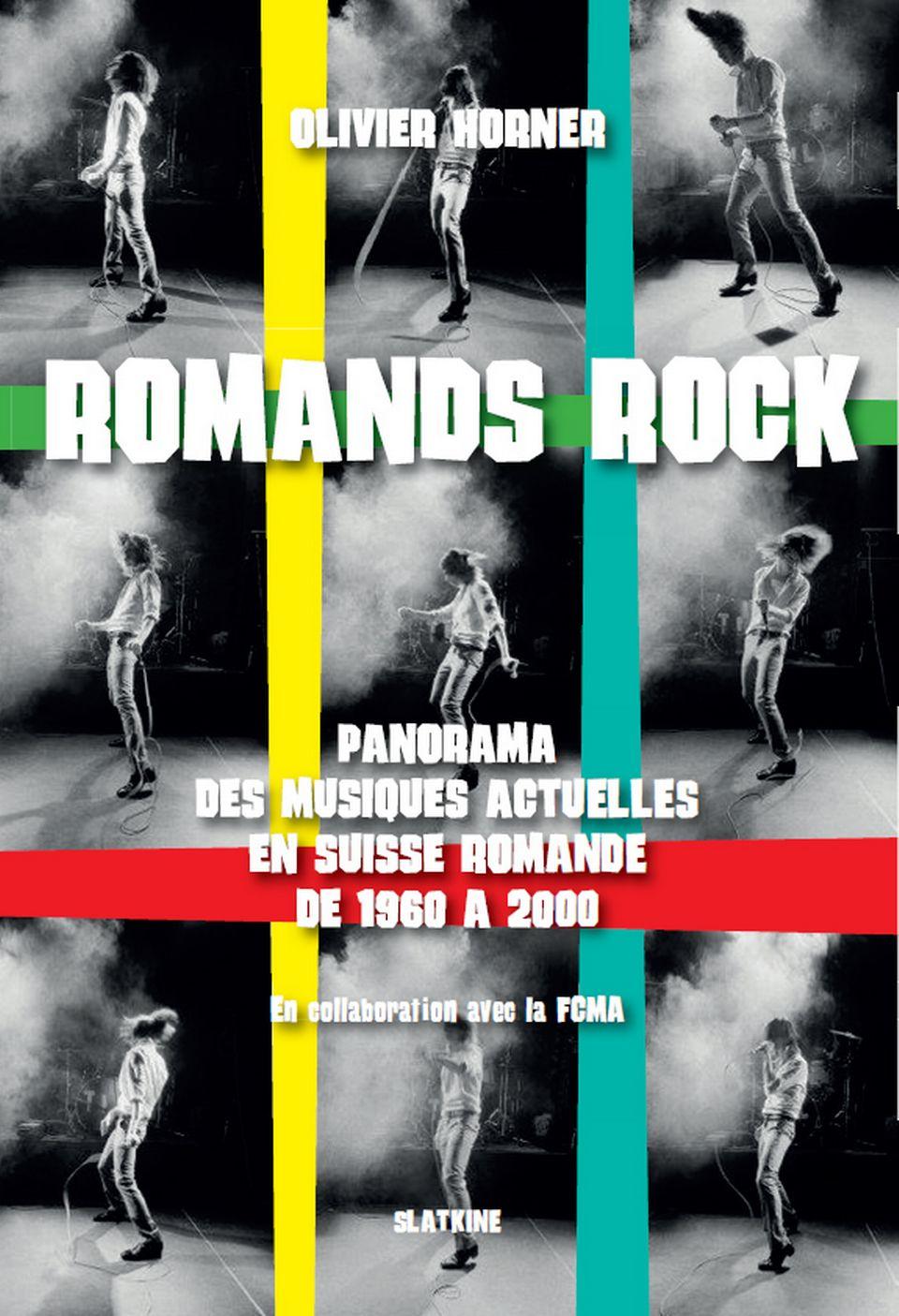 """Couverture du livre """"Romands rock"""" d'Olivier Horner. [Slatkine]"""