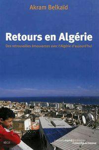 """Couverture du livre """"Retours en Algérie"""". [Editions Carnets du Nord - DR]"""
