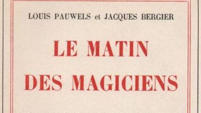 Couverture du livre <i>Le Matin des magiciens<-i> de Pauwels et Bergier.