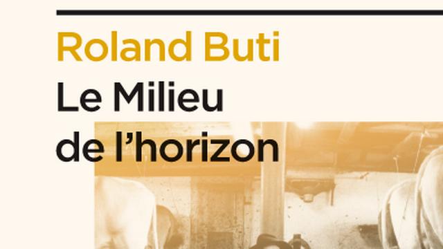 """Couverture du livre """"Le Milieu de l'horizon"""", de Roland Buti, paru aux éditions Zoé. [editionszoe.ch]"""