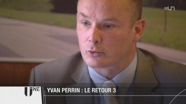 NE: Yvan Perrin est de retour aux affaires et met fin à cinq semaines d'absence [RTS]
