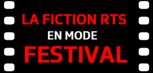 FICTION RTS EN MODE FESTIVAL [DR]