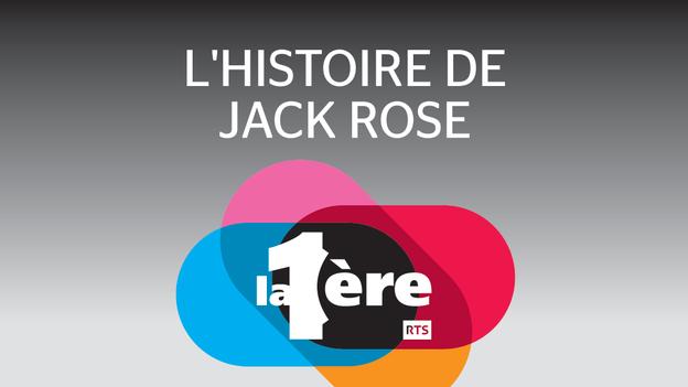 L'histoire de Jack Rose