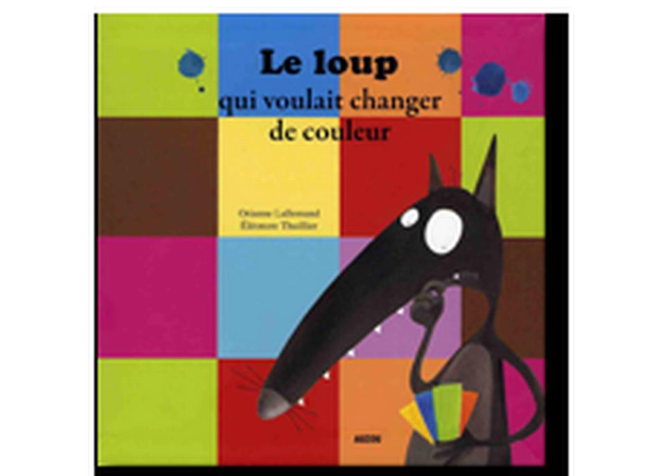 """""""Le Loup qui voulait changer de couleur"""" d'Orianne Lallemand et Eléonore Thuilier. [RTS]"""
