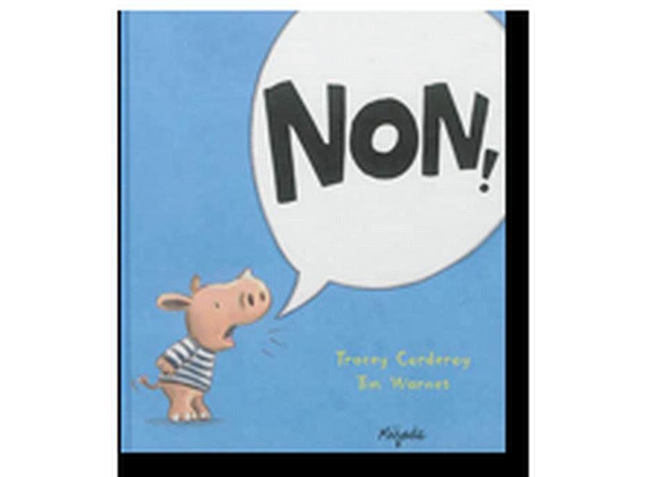 """""""Non!"""" de Tracey Corderoy et Tim Warnes. [RTS]"""