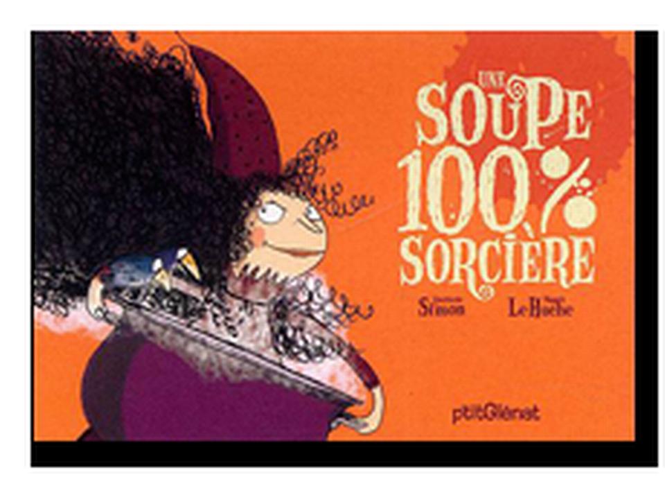 """""""Une soupe 100% sorcière"""" de Quitterie Simon et Magali Le Huche. [RTS]"""