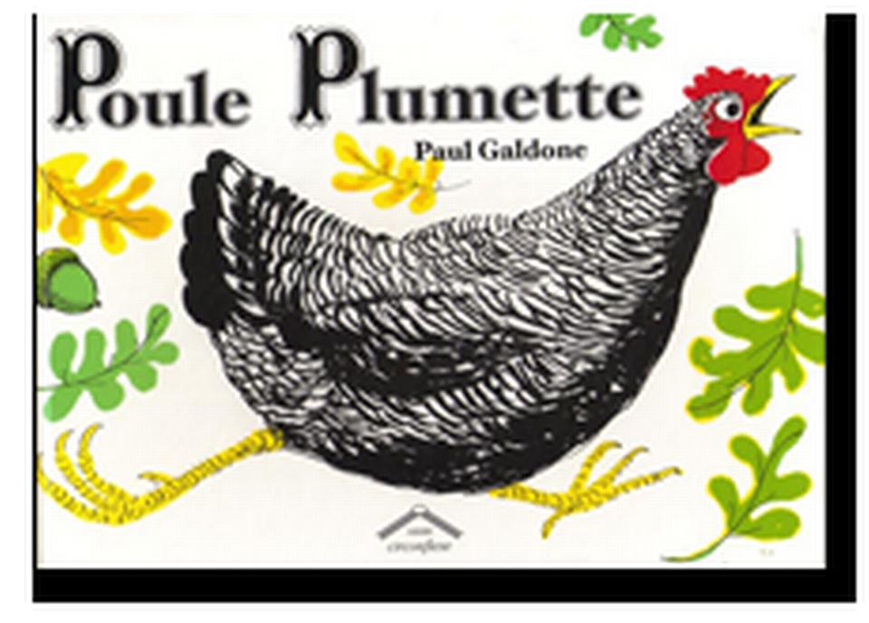 """""""Poule plumette"""" de Paul Galdone. [RTS]"""