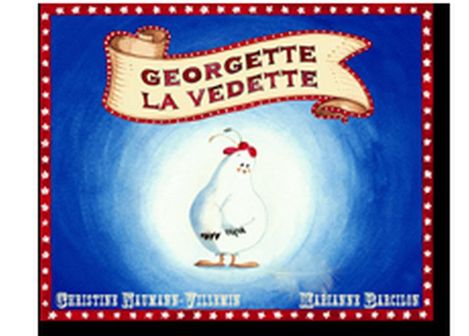 """""""Georgette la vedette"""" de Christine Naumann-Villemin et Marianne Barcilon. [RTS]"""