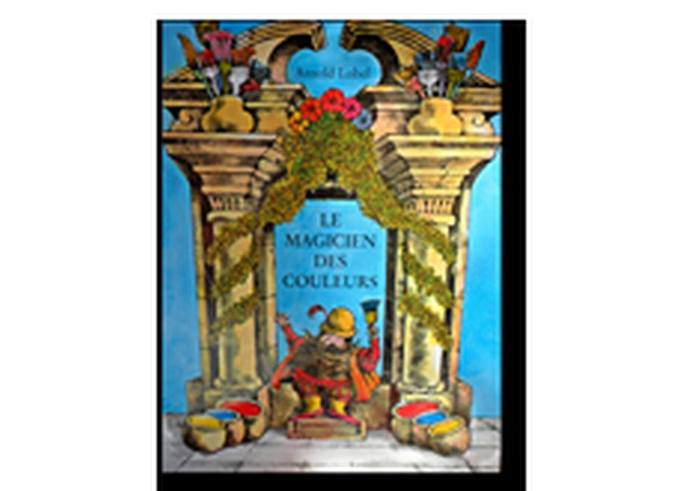 """""""Le magicien des couleurs"""" d'Arnold Lobel. [RTS]"""