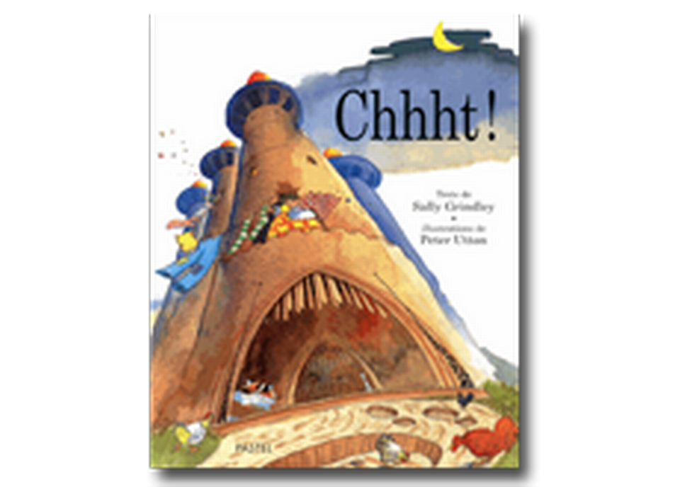 """Chhht !"" de Sally Grindley et Peter Utton. [RTS]"