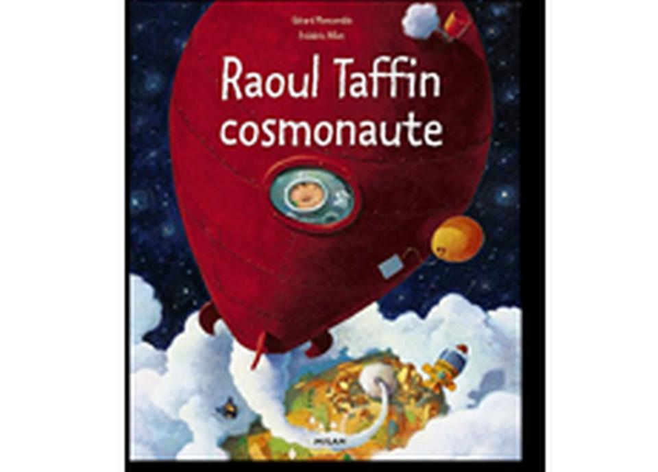 """""""Raoul Taffin cosmonaute"""" de Gérard Moncomble et Frédéric Pillot. [RTS]"""