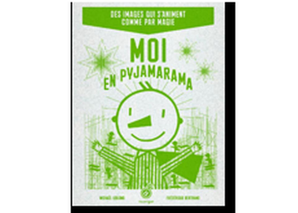 """""""Moi en pyjamarama"""" de Michaël Leblond et Frédérique Bertrand. [RTS]"""