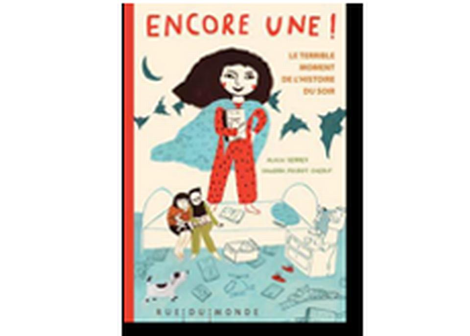 """""""Encore une ! Le terrible moment de l'histoire du soir"""" d'Alain Serres & Sandra Poirot Cherif. [RTS]"""