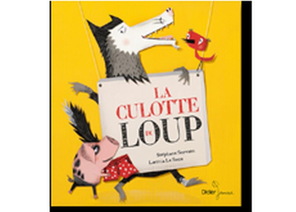 """""""La culotte du loup"""" de Stéphane Servant et Laetitia Le Saux. [RTS]"""
