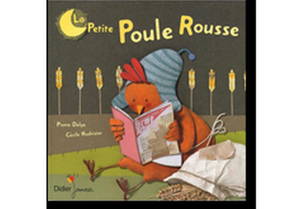 """""""La petite poule rousse"""" de Pierre Delye et Cécile Hudrisier. [RTS]"""