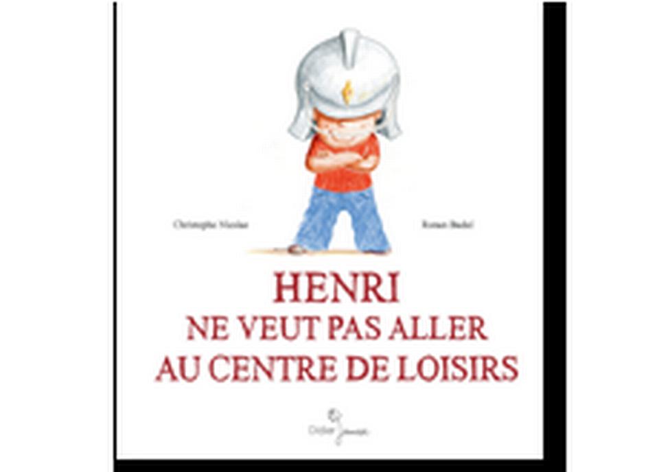 """""""Henri ne veut pas aller au centre de loisirs"""" de Christophe Nicolas et Ronan Badel. [RTS]"""