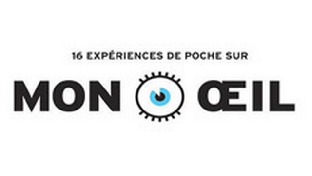 Kit mon oeil - 16 expériences mises sur pied par l'Espace des inventions de Lausanne [espace-des-inventions.ch]