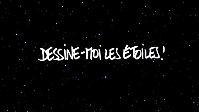 Dessine-moi les étoiles. [RTS]