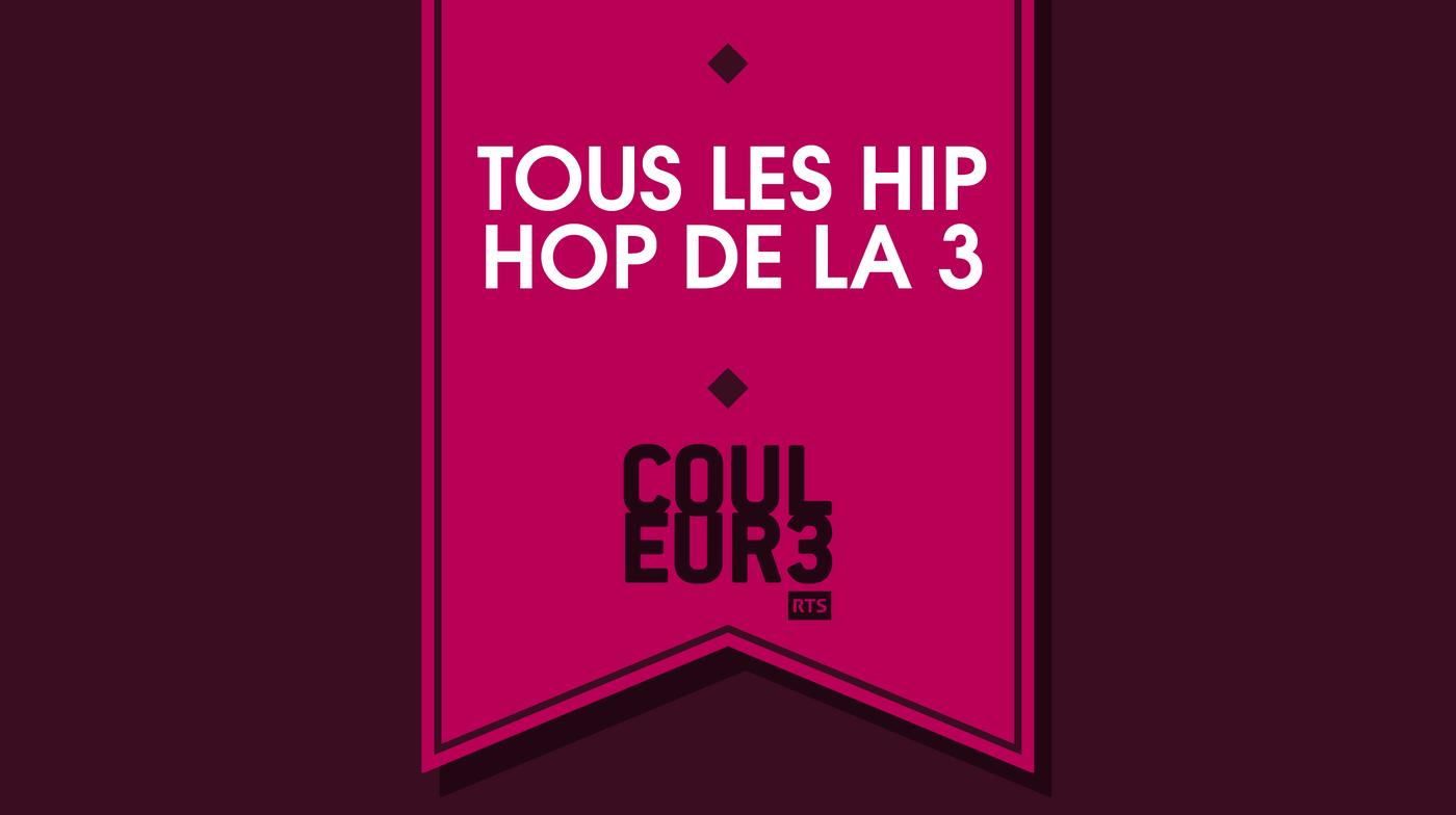 Tous les Hip Hop de la 3 - RTS