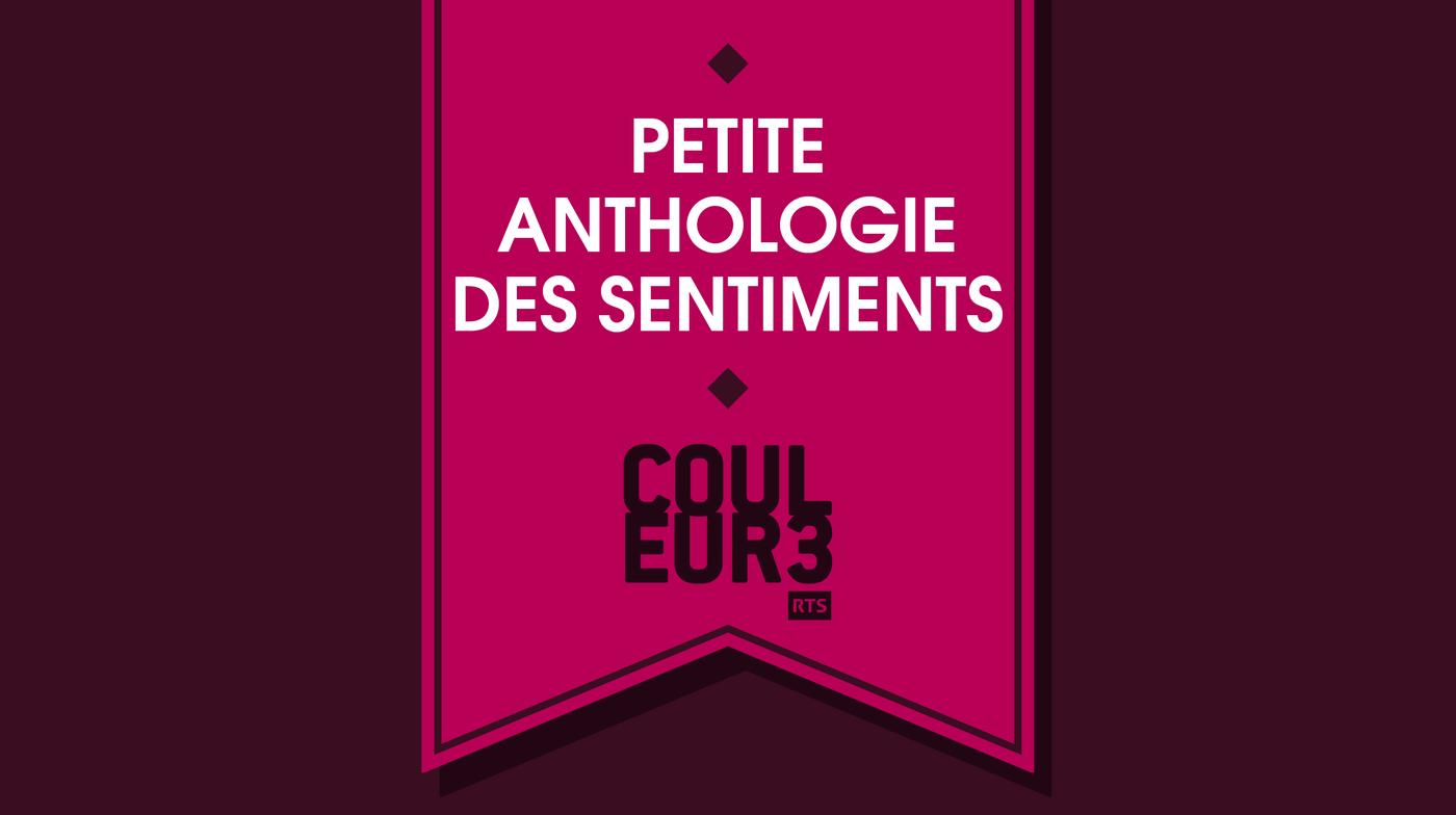 Petite anthologie des sentiments - RTS