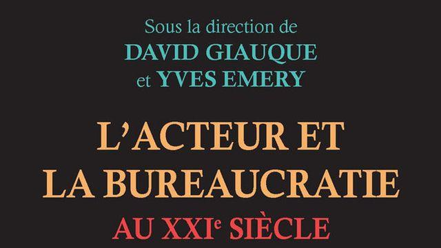 """Couverture de livre """"L'acteur et la bureaucratie au 21e siècle, co-dirige par D. Giauque et Y. Emery. [Presses Universitaires de Laval]"""