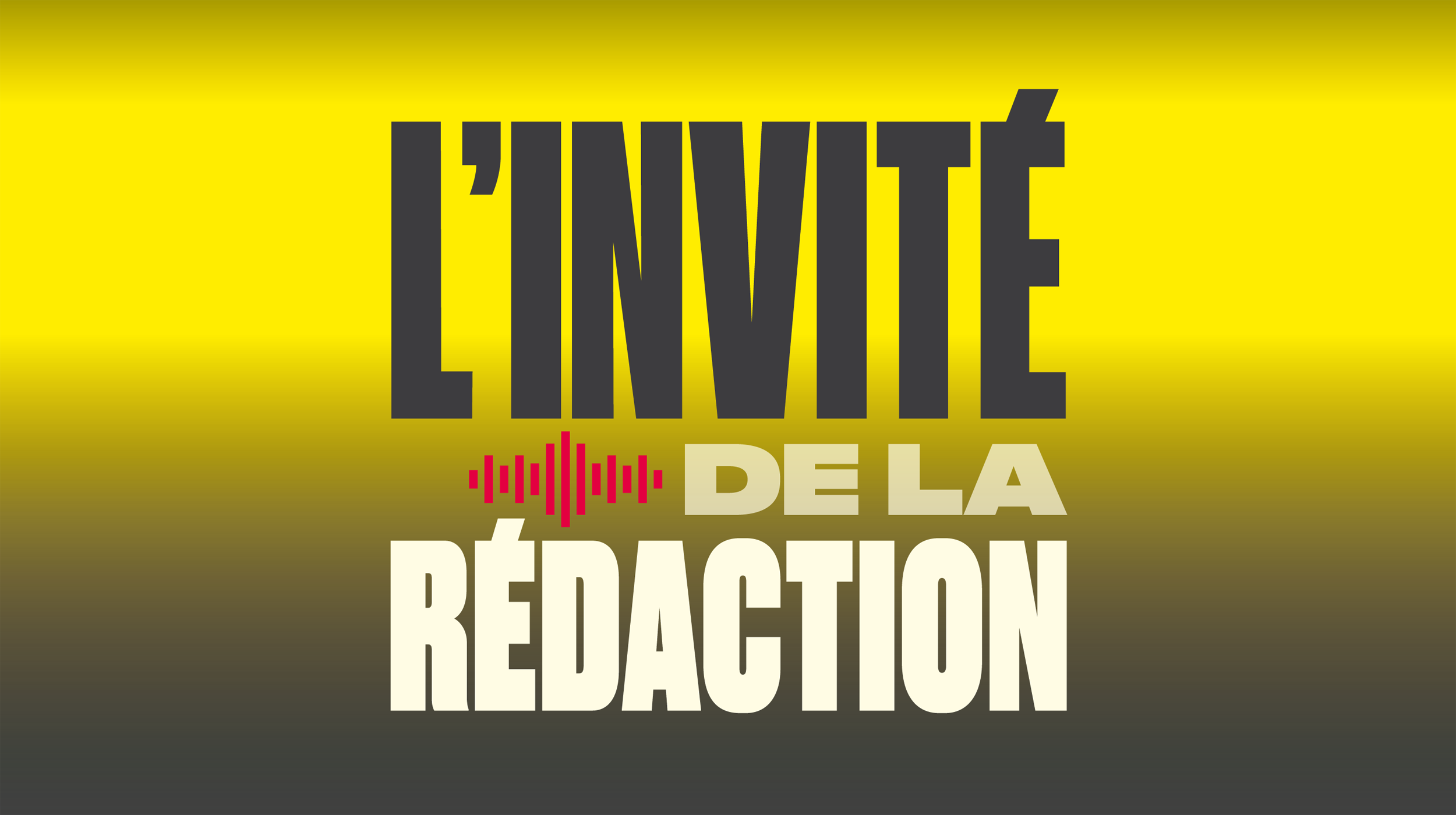 L'Invite de la rédaction
