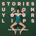 "La pochette du single ""Stories Upen Your Lips"" de The Rambling Wheels. [facebook.com/theramblingwheels]"
