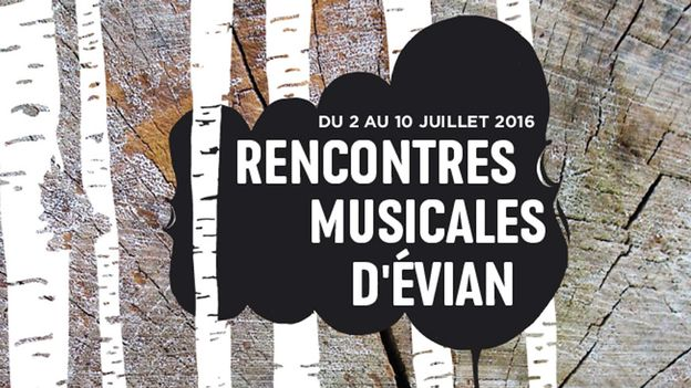 Rencontres musicales d'evian 2016