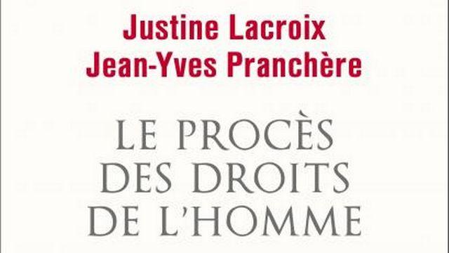 """La couverture du livre """"Le Procès des droits de l'homme, généalogie du scepticisme démocratique"""" de Justine Lacroix et Jean-Yves Pranchère. [Editions du Seuil]"""