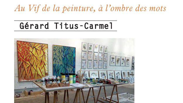 """Versus-lire - Gérard Titus-Carmel: """"Au vif de la peinture, à lʹombre des mots"""""""