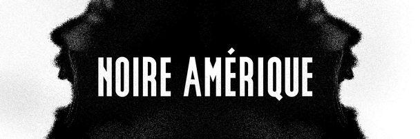 Noire Amérique