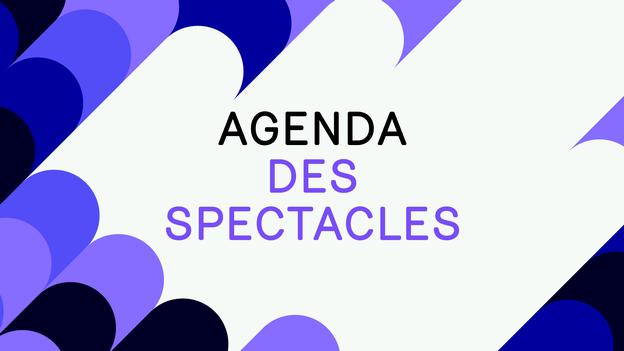 Agenda des spectacles - Agenda