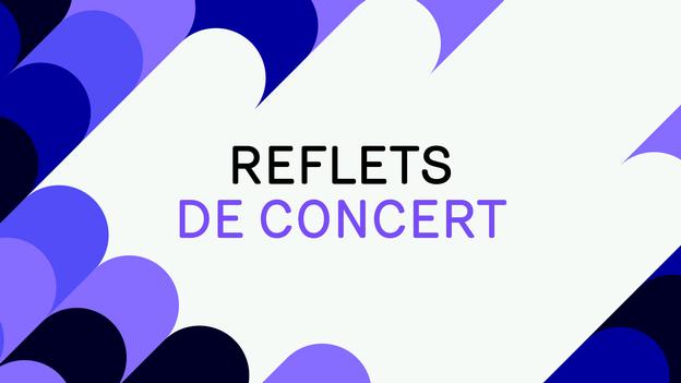 Reflets de concert - Jérémie Kisling