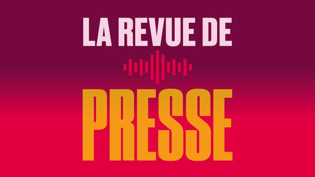 La presse - Par Esther Coquoz et Dominique Choffat