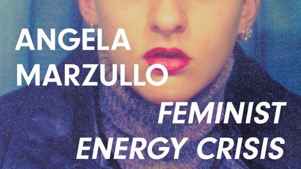 """L'affiche de l'exposition """"Angela Marzullo. FEMINIST ENERGY CRISIS"""" au Centre de la Photographie à Genève. [Centre de la Photographie]"""