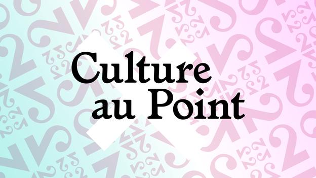 Culture au point