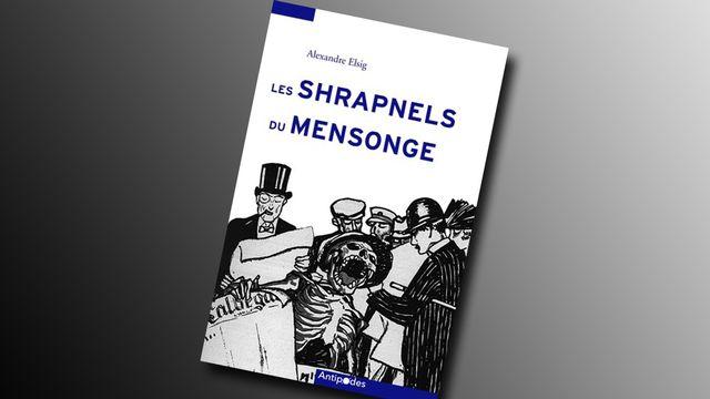 """Couverture de l'ouvrage d'Alexandre Elsig """"Les shrapnels du mensonge"""". [Google]"""
