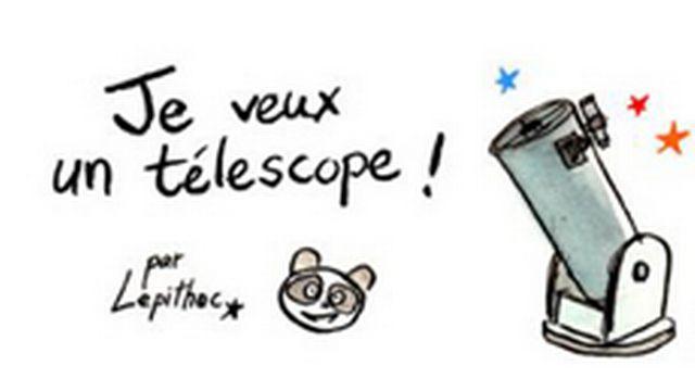 Je veux un télescope, une planche BD de Lepitech [Lepitech - lepithec.blogspot.ch]