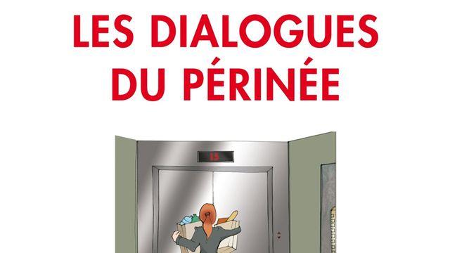 """""""Les dialogues du périnée"""", d'Alain Bourcier et Jean Juras, paru aux éditions Odile Jacob. Editions Odile Jacob [Editions Odile Jacob]"""
