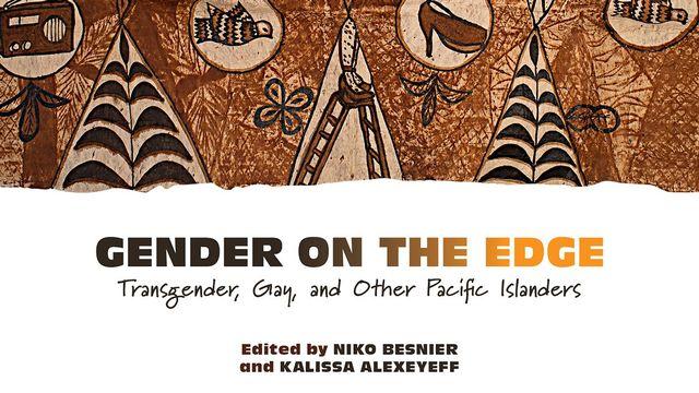 """La couverture du livre """"Gender on the Edge: Transgender, Gay, and Other Pacific Islanders"""", co-édité par Niko Besnier et Kalissa Alexeyeff. [University of Hawaii Press]"""